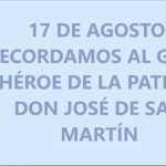 17 de Agosto Día del General Don José de San Martín